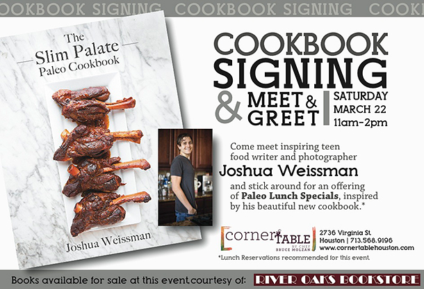 Joshua Weissman will be at Corner Table in Houston for a book signing March 22nd!